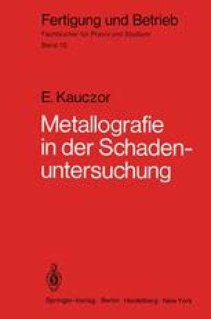 Metallographie in der Schadenuntersuchung