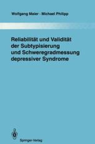 Reliabilität und Validität der Subtypisierung und Schweregradmessung depressiver Syndrome