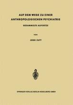 Auf dem Wege zu Einer Anthropologischen Psychiatrie