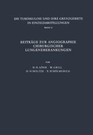 Beiträge zur Angiographie Chirurgischer Lungenerkrankungen