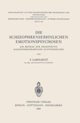 Die Schizophrenieähnlichen Emotionspsychosen