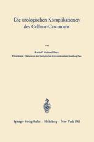 Die urologischen Komplikationen des Collum-Carcinoms