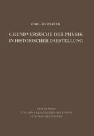 Grundversuche der Physik in Historischer Darstellung