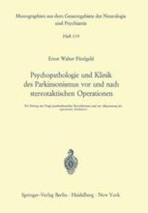 Psychopathologie und Klinik des Parkinsonismus vor und nach stereotaktischen Operationen