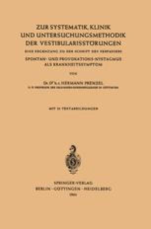 Zur Systematik, Klinik und Untersuchungsmethodik der Vestibularisstörungen