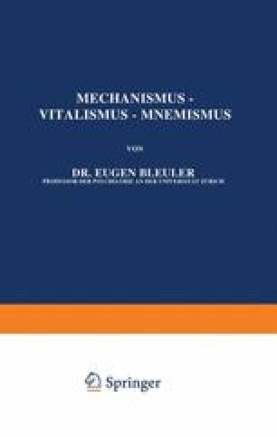 Mechanismus — Vitalismus — Mnemismus