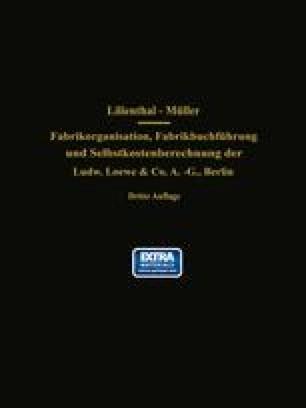 Fabrikorganisation, Fabrikbuchführung und Selbstkostenberechnung der Ludw. Loewe & Co. A.-G., Berlin