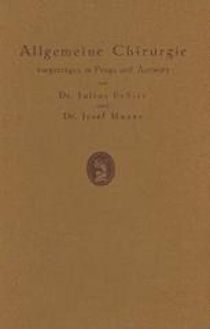 Allgemeine Chirurgie vorgetragen in Frage und Antwort, nebst einigen Kapiteln über Frakturen, Luxationen und Hernien
