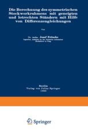 Die Berechnung des symmetrischen Stockwerkrahmens mit geneigten und lotrechten Ständern mit Hilfe von Differenzengleichungen