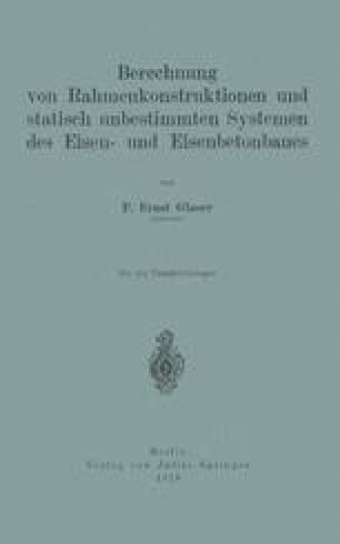 Berechnung von Rahmenkonstruktionen und statisch unbestimmten Systemen des Eisen- und Eisenbetonbaues