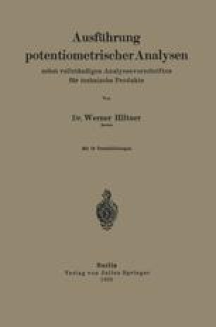 Ausführung potentiometrischer Analysen nebst vollständigen Analysenvorschriften für technische Produkte