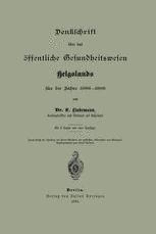 Denkschrift über das öffentliche Gesundheitswesen Helgolands für die Jahre 1886–1889