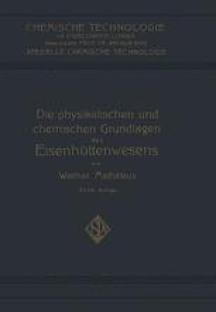 Die Physikalischen und Chemischen Grundlagen des Eisenhüttenwesens