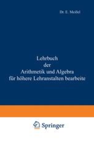 Lehrbuch der Arithmetik und Algebra für höhere Lehranstalten bearbeitet