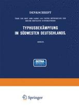 Denkschrift über die seit dem Jahre 1903 unter Mitwirkung des Reichs Erfolgte Systematische Typhusbekämpfung im Südwesten Deutschlands