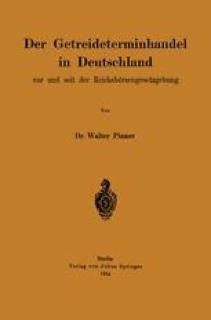 Der Getreideterminhandel in Deutschland vor und seit der Reichsbörsengesetzgebung