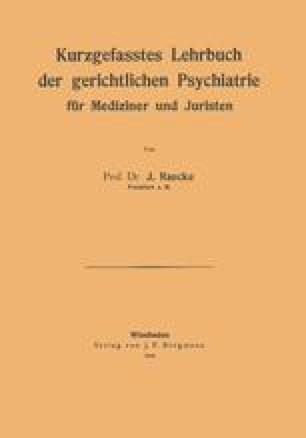 Kurzgefasstes Lehrbuch der gerichtlichen Psychiatrie für Mediziner und Juristen