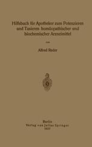 Hilfsbuch für Apotheker zum Potenzieren und Taxieren homöopathischer und biochemischer Arzneimittel