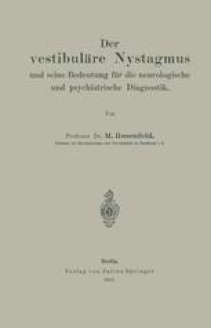 Der vestibuläre Nystagmus und seine Bedeutung für die neurologische und psychiatrische Diagnostik