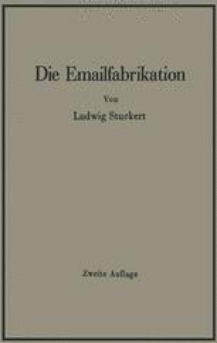 Die Emailfabrikation Ein Lehr- und Handbuch für die Emailindustrie