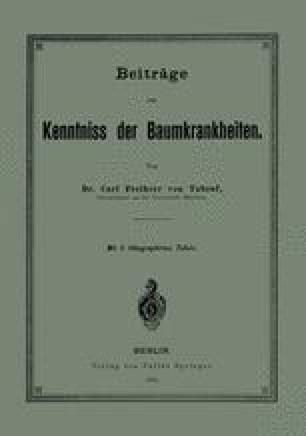 Beiträge zur Kenntniss der Baumkrankheiten