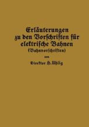 Erläuterungen zu den Vorschriften für elektrische Bahnen (Bahnvorschriften)