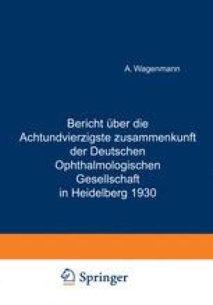Bericht Über die Achtundvierƶigste Ƶusammenkunft der Deutschen Ophthalmologischen Gesellschaft in Heidelberg 1930