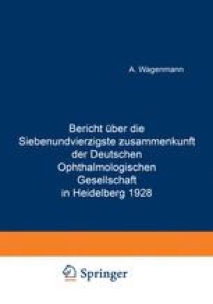 Bericht Über die Siebenundvierƶigste Ƶusammenkunft der Deutschen Ophthalmologischen Gesellschaft in Heidelberg 1928