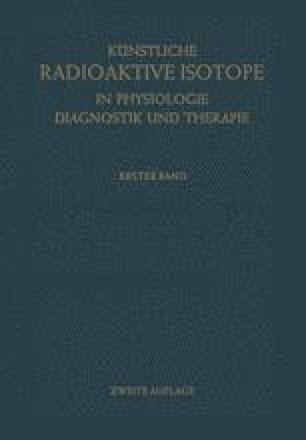 Künstliche Radioaktive Isotope in Physiologie Diagnostik und Therapie/Radioactive Isotopes in Physiology Diagnostics and Therapy