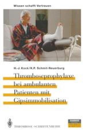 Thromboseprophylaxe bei ambulanten Patienten mit Gipsimmobilisation