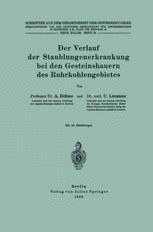 Der Verlauf der Staublungenerkrankung bei den Gesteinshauern des Ruhrkohlengebietes