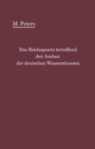 Das Reichsgesetz betreffend den Ausbau der deutschen Wasserstraßen und die Erhebung von Schiffahrtsabgaben vom 24. Dezember 1911