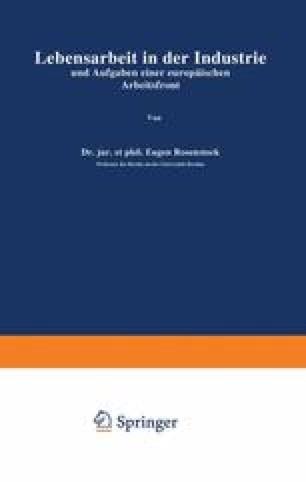 Lebensarbeit in der Industrie und Aufgaben einer europäischen Arbeitsfront