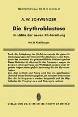 Die Erythroblastose im Lichte der neuen Rh-Forschung
