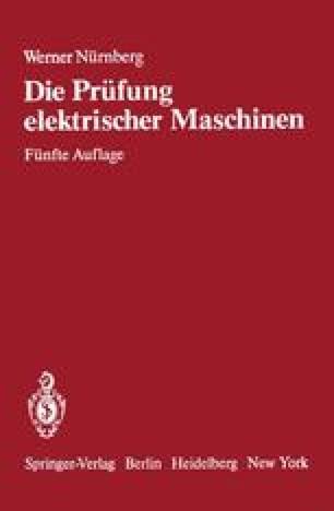Die Prüfung elektrischer Maschinen und die Untersuchung ihrer magnetischen Felder