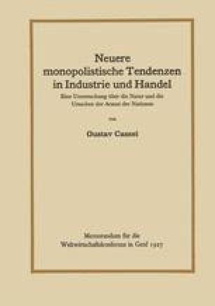 Neuere monopolistische Tendenzen in Industrie und Handel