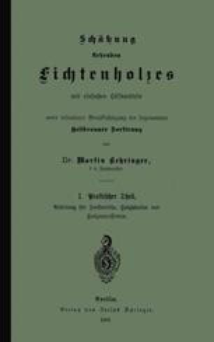 Schätzung stehenden Fichtenholzes mit einfachen Hilfsmitteln unter besonderer Berücksichtigung der sogenannten Heilbronner Sortirung