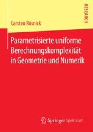 Parametrisierte uniforme Berechnungskomplexität in Geometrie und Numerik