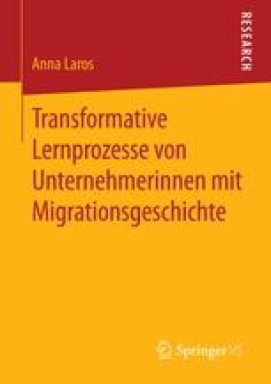 Transformative Lernprozesse von Unternehmerinnen mit Migrationsgeschichte