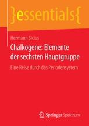 Chalkogene: Elemente der sechsten Hauptgruppe