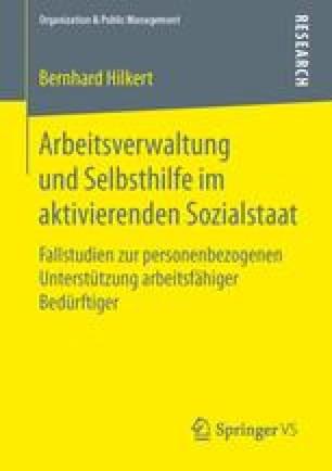 Arbeitsverwaltung und Selbsthilfe im aktivierenden Sozialstaat