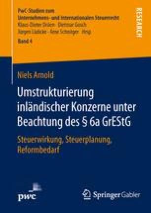 Umstrukturierung inländischer Konzerne unter Beachtung des § 6a GrEStG