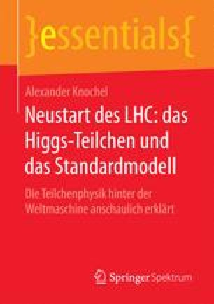 Neustart des LHC: das Higgs-Teilchen und das Standardmodell