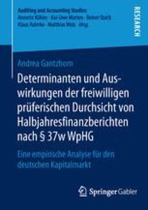 Determinanten und Auswirkungen der freiwilligen prüferischen Durchsicht von Halbjahresfinanzberichten nach § 37w WpHG