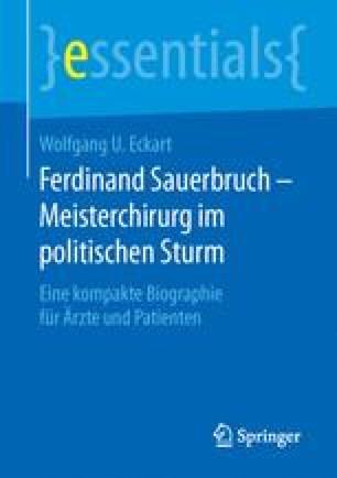 Ferdinand Sauerbruch – Meisterchirurg im politischen Sturm