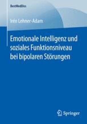 Emotionale Intelligenz und soziales Funktionsniveau bei bipolaren Störungen