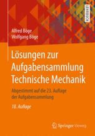 Lösungen zur Aufgabensammlung Technische Mechanik