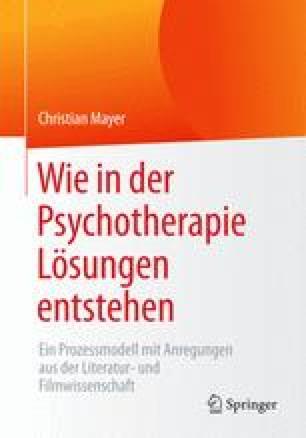 Wie in der Psychotherapie Lösungen entstehen