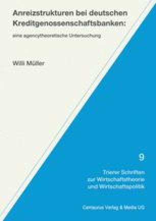 Anreizstrukturen bei deutschen Kreditgenossenschaftsbanken: eine agencytheoretische Untersuchung