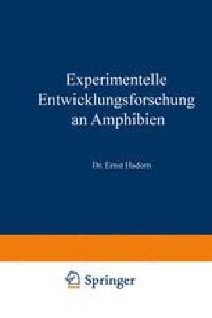 Experimentelle Entwicklungsforschung an Amphibien